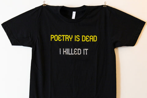 Poetry Is Dead T-shirt