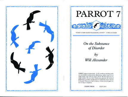 PARROT 7 On The Substance Of Disorder by Will Alexander