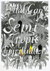 What Can The Semi-Tropic Spiritualists Do For You?