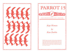 PARROT 15 Kept Women by Kate Durbin