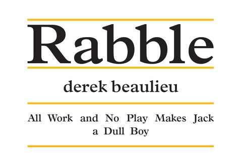 Rabble: derek beaulieu