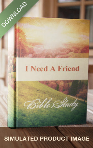 E-Bible Study - I Need A Friend