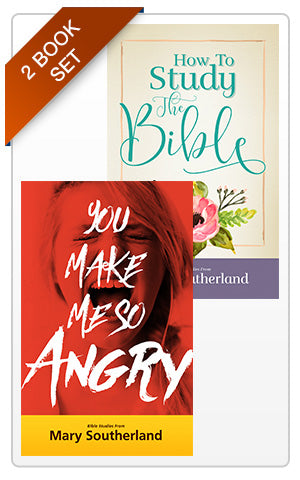 Book Set: How To Study The Bible and You Make Me So Angry