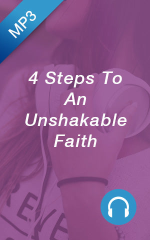 MP3 - 4 Steps To An Unshakable Faith