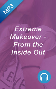 Mp3 - Extreme Makeover - From the Inside Out