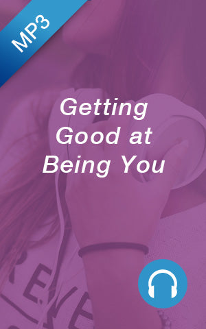 MP3 - Getting Good at Being You