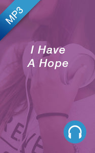 "FREE DOWNLOAD of ""I Have A Hope"""