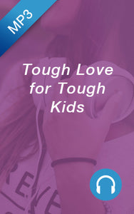 MP3 - Tough Love for Tough Kids
