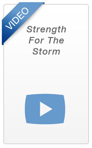 Video - Strength For The Storm