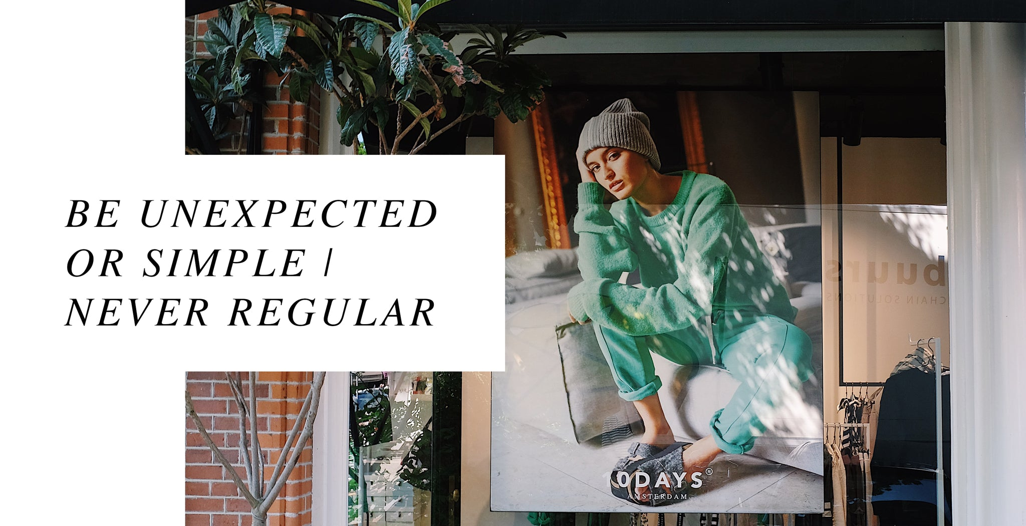 10DAYS - Be unexpected or simple | Never regular