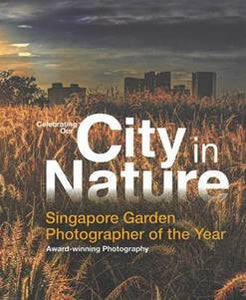 Celebrating Our City in Nature: Singapore Garden Photographer of the Year