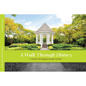 A Walk Through History – A Guide to the Singapore Botanic Gardens