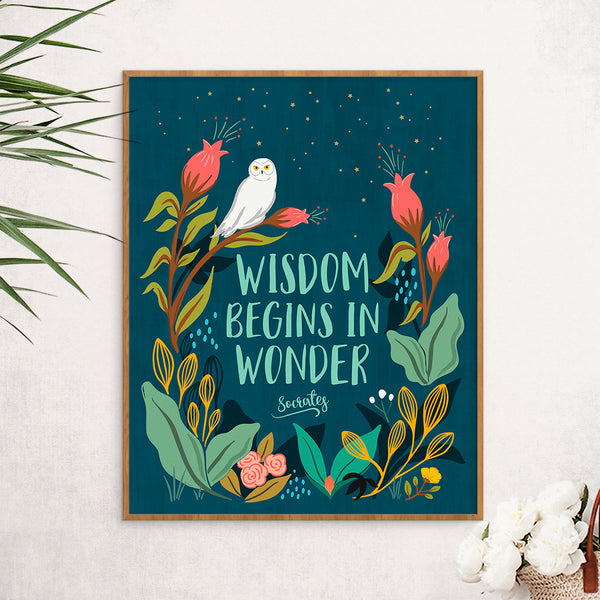Wisdom Begins In Wonder Art Print