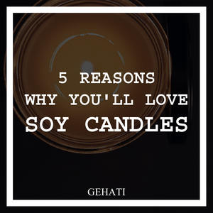 5 Reasons Why You'll Love Handcrafted Soy Wax Candles