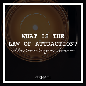 What is the Law of Attraction? And How to Use it to Grow a Business!