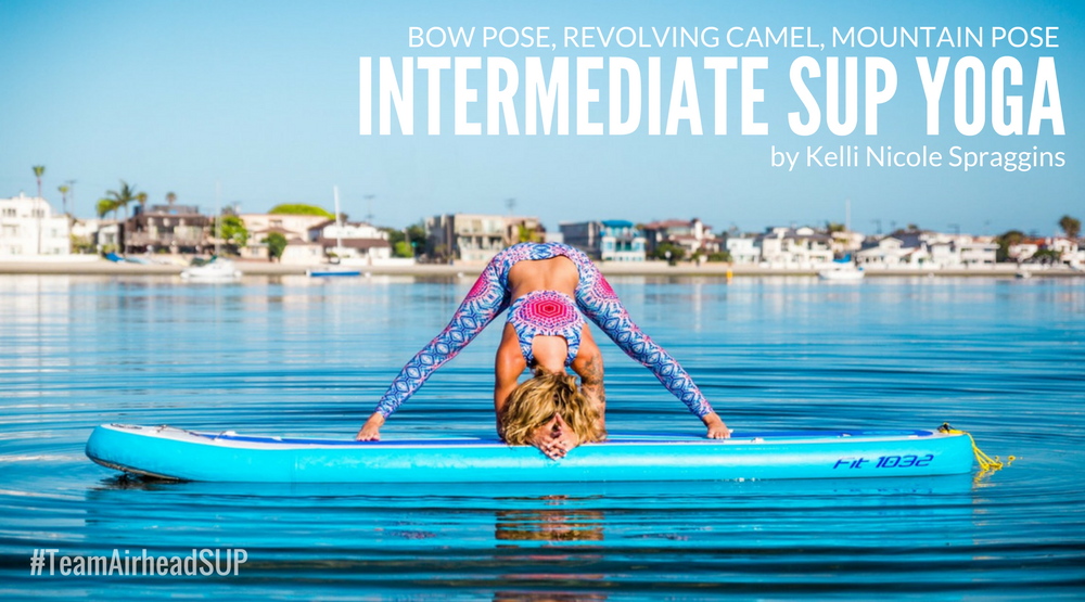 SUP Yoga: Bow Pose, Revolving Camel & Mountain Pose