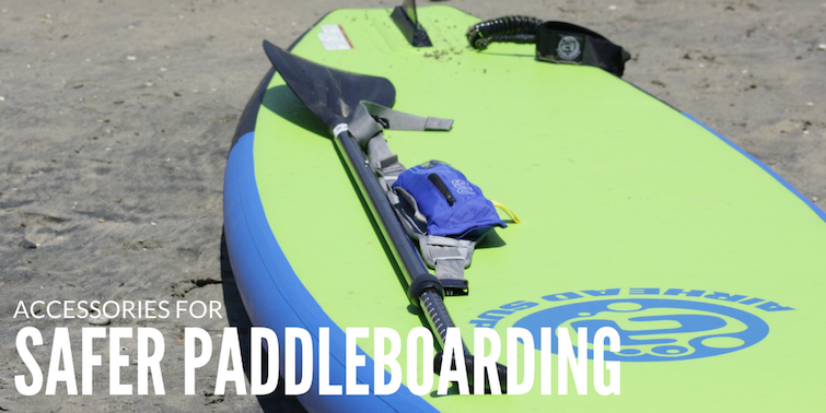 Accessories for Safer Paddle Boarding