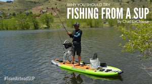 Why You Should Try Fishing From a Standup Paddleboard