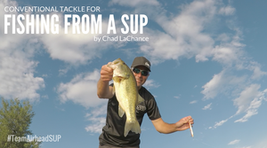 Conventional Tackle for Fishing From a SUP