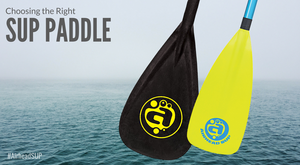 Choosing the Right SUP Paddle