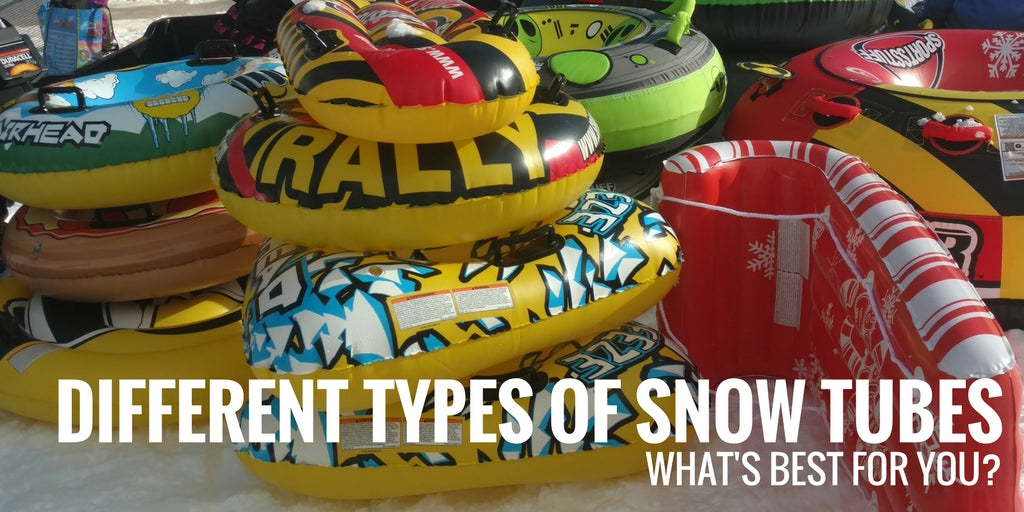 Different Types of Snow Tubes: What's Best for You?