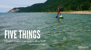 Five Things I Didn't Expect to Learn on a SUP