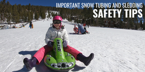 Important Sledding & Snow Tubing Safety Tips