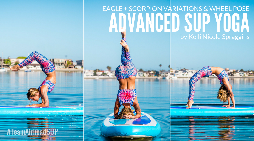 Advanced SUP Yoga: Eagle + Scorpion Variations & Wheel Pose