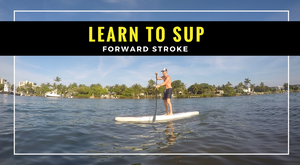 Learn to SUP: Forward Stroke