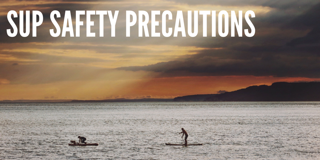 Stand Up Paddleboarding Safety Precautions