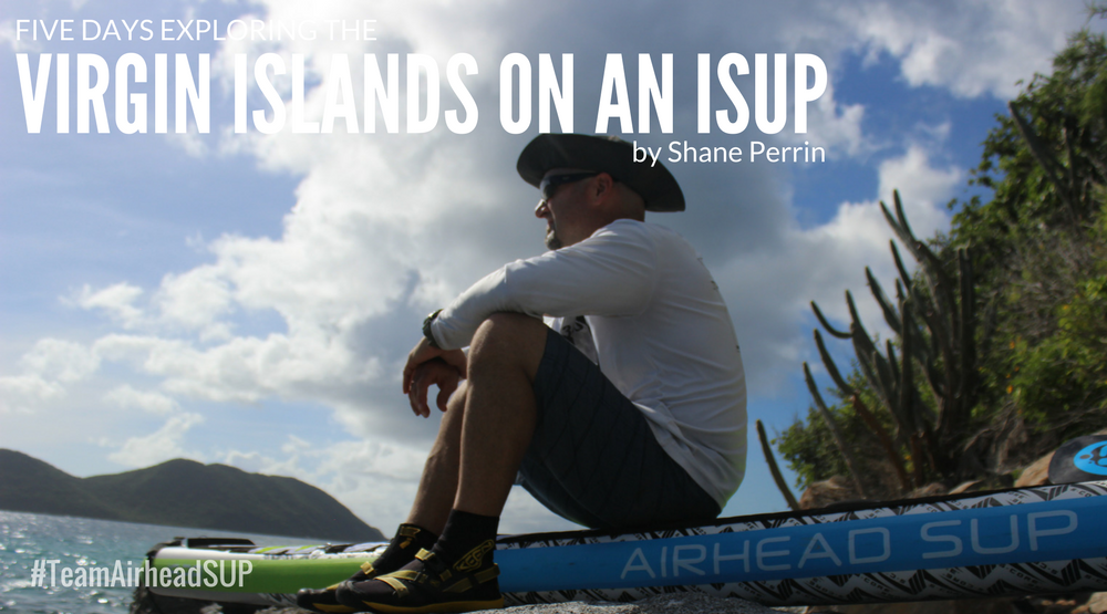 5 Days Exploring the Virgin Islands on an iSUP