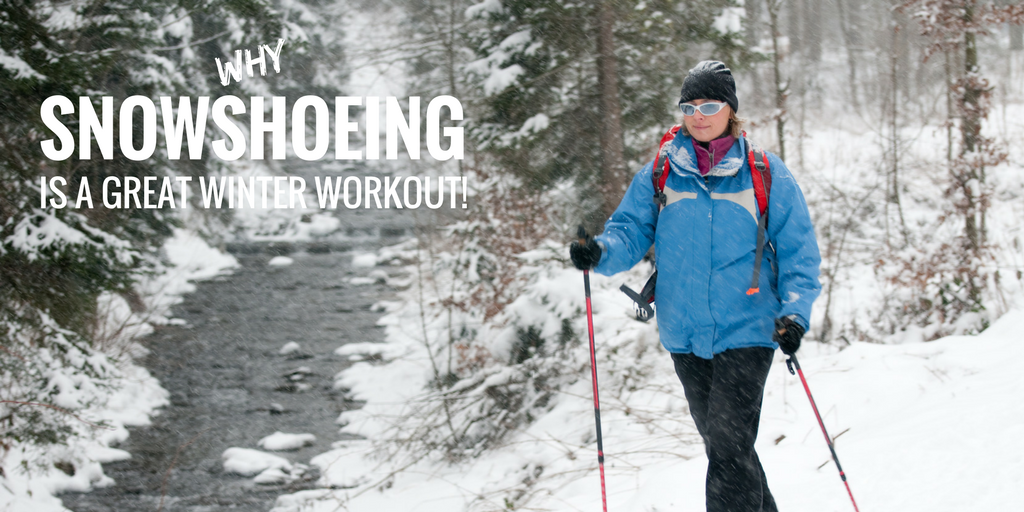 Great Winter Exercise: Snowshoeing | Airhead