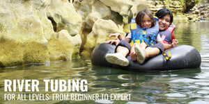 River Tubing for All Levels: From Beginner to Expert