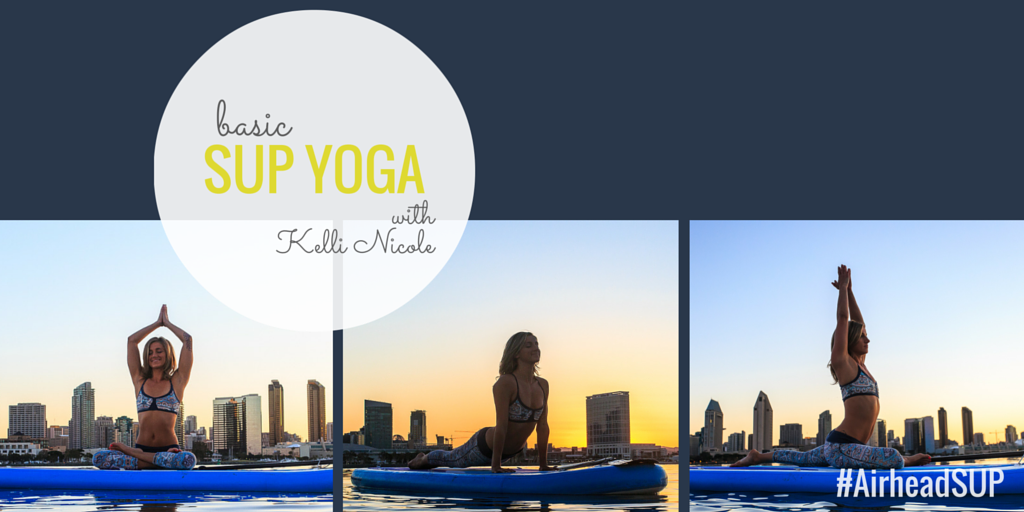 Basic SUP Yoga Poses with Kelli Nicole (2nd Edition)