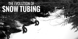 Snow Tubing: The Evolution of a New Trend For All Ages