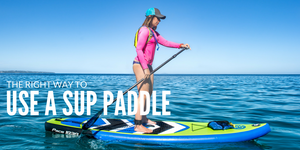 The Right Way to Use a SUP Paddle