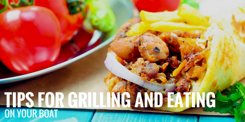 Tips for Grilling and Eating On Your Boat