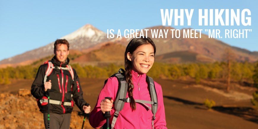 Why Hiking is The Best Activity to Meet Mr. Right