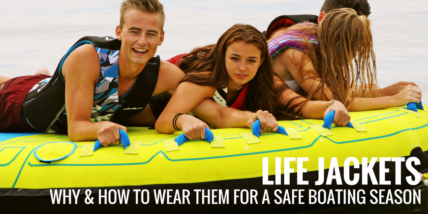 Why & How To Wear Life Jackets for a Safe Boating Season