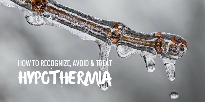 How to Recognize, Avoid, and Treat Hypothermia While Enjoying the Outdoors