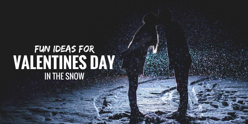 blog - fun snow date ideas for valentine's day, Ideas