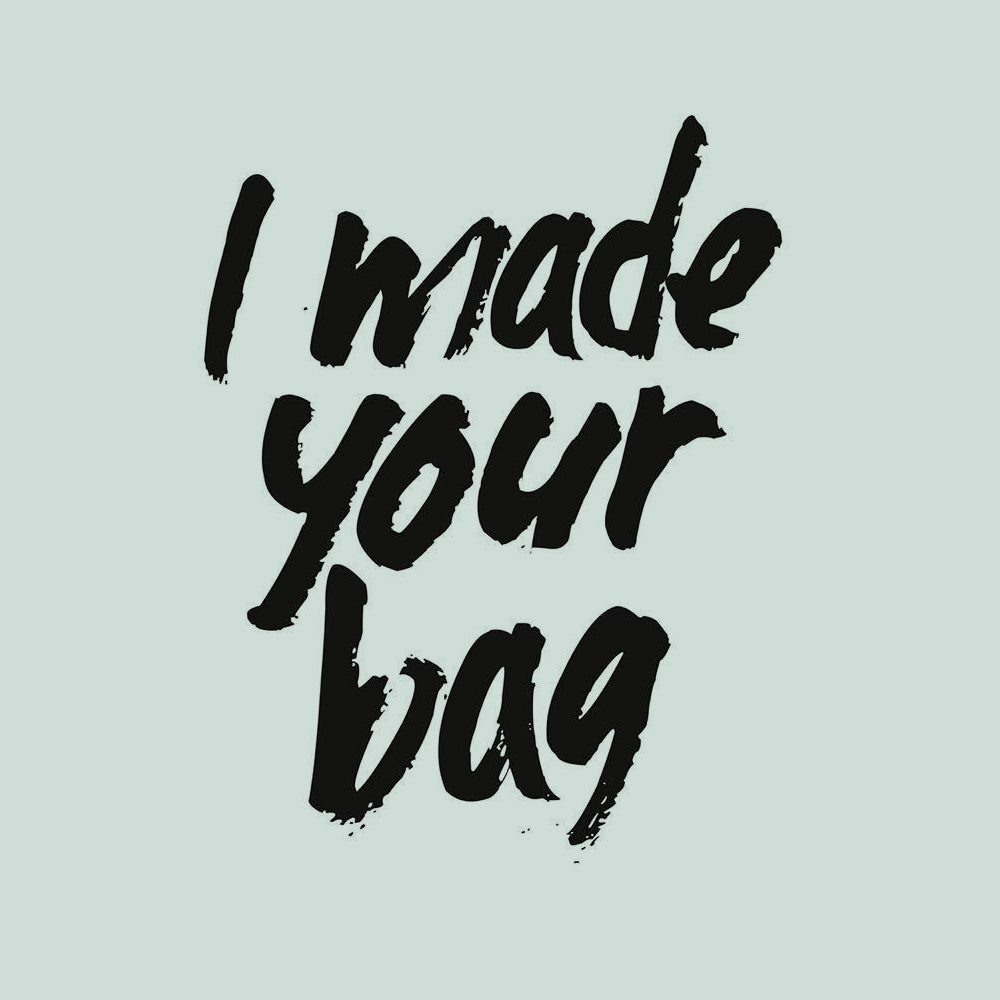 who makes your bag?