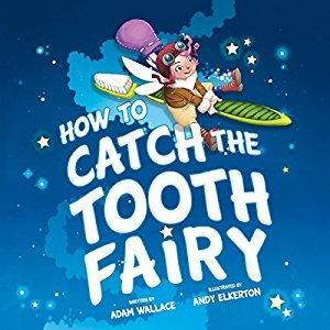 How to Catch the Tooth Fairy (Ages:4-10)