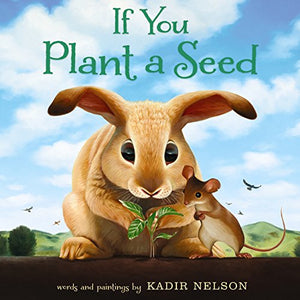 If You Plant a Seed (Ages:4-8)