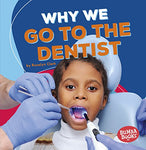 Why We Go to the Dentist (Ages:4-7)