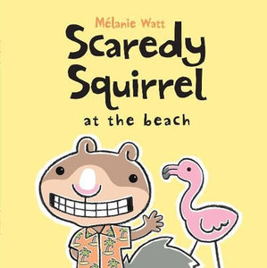 Scaredy Squirrel at the Beach (Ages:4-8)