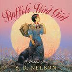 Buffalo Bird Girl: A Hidatsa Story (Ages:6-9)