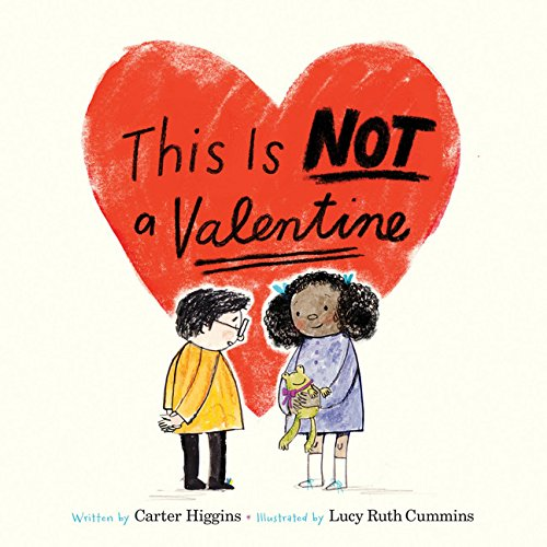 This Is Not a Valentine (Ages:4-8)