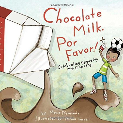 Chocolate Milk, Por Favor (Ages:4-10)