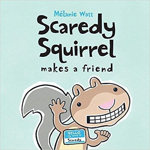 Scaredy Squirrel Makes a Friend (Ages:4-8)
